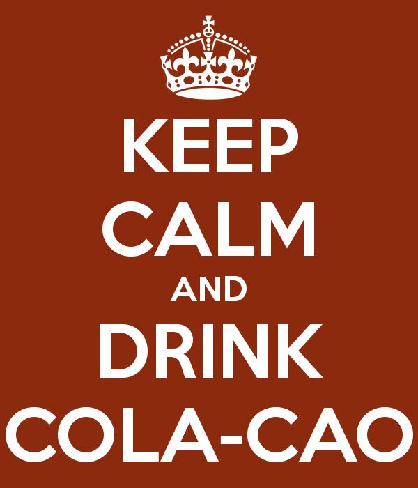 keep-calm-and-drink-cola-cao-3.png.063ca2b64e42e679c6eaf6c313b5eb92.png